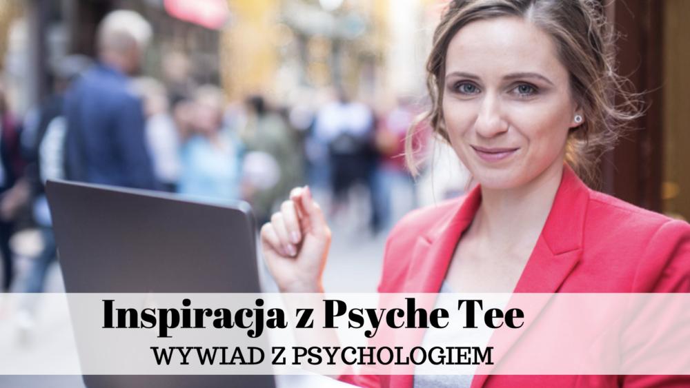 Wywiad z psychologiem Magdaleną Widłak-Langer