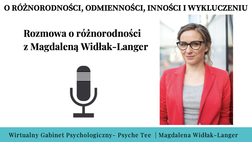 Rozmowa z psycholożką Magdalena Widłak-Langer o odmienności, różnorodności i wykluczeniu