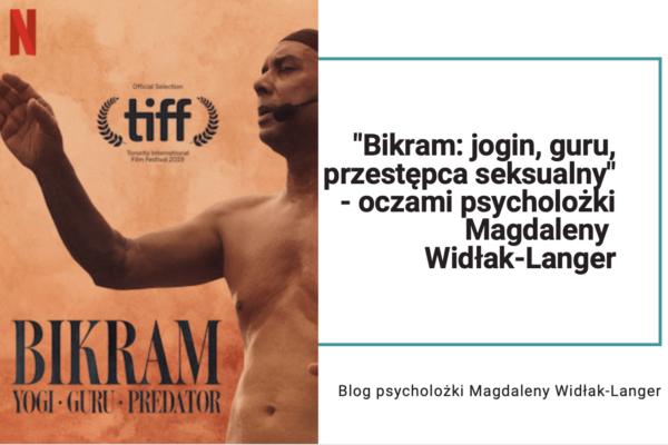 Bikram: jogin, guru, przestępca seksualny